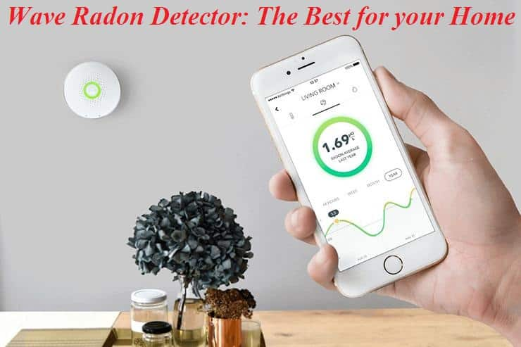 Wave Radon Detector: The Best for your Home