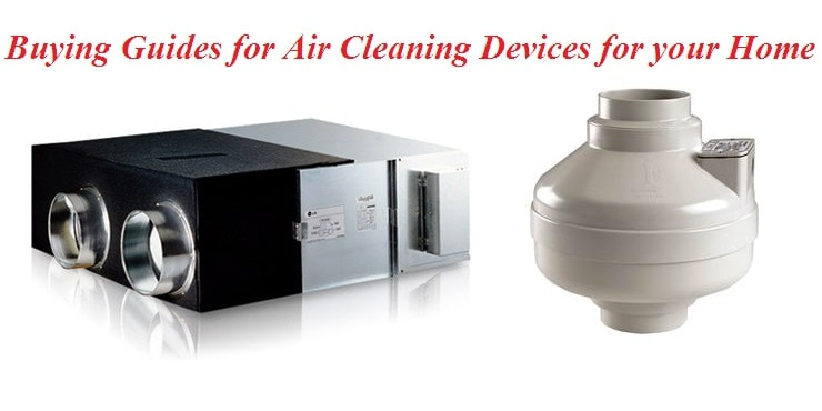 Buying Guides for Air Cleaning Devices for your Home