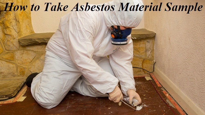 How to Take Asbestos Material Sample