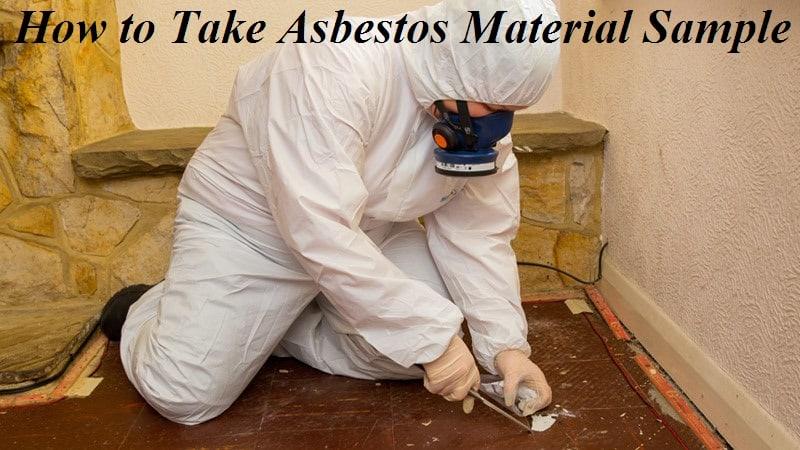 How to Take Asbestos Material Sample